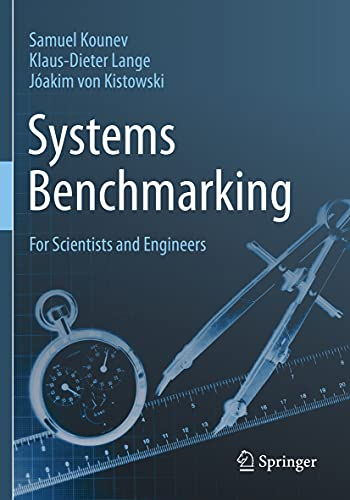Systems Benchmarking: For Scientists and Engineers