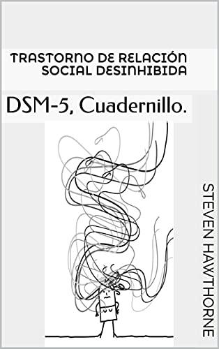 Trastorno de relación social desinhibida: DSM-5, Cuadernillo. (DSM. CUADERNILLOS TRASTORNOS MENTALES. PSICOLOGÍA.) (Spanish Edition)