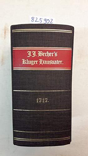 Johann Joachim Bechers Kluger-Hausvater.