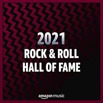 2021 Rock & Roll Hall of Fame