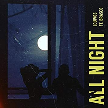 All Night (feat. Brasco)
