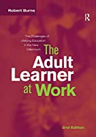 Adult Learner at Work: The challenges of lifelong education in the new millenium