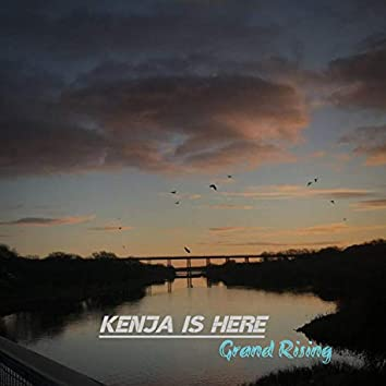 Kenja Is Here