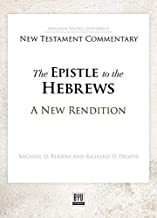 The Epistle to the Hebrews: A New Rendition