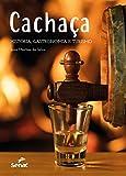 Cachaça: História, gastronomia e turismo (Portuguese Edition)