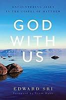 God with Us: Encountering Jesus in the Gospel of Matthew