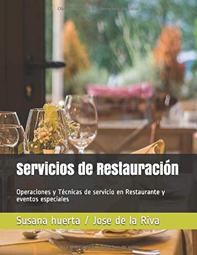 Servicios de Restauración: Operaciones y Técnicas de servicio en Restaurante y eventos especiales
