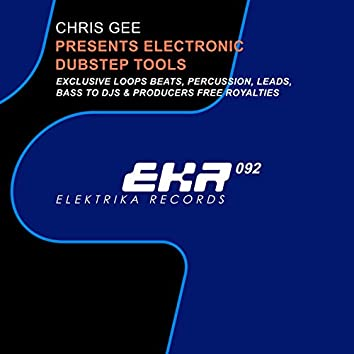 Chris Gee Presents Electronic Dubstep Tools