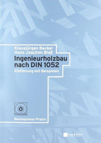 Ingenieurholzbau nach DIN 1052: Einführung mit Beispielen: Einfuhrung Mit Beispielen (Bauingenieur-Praxis)