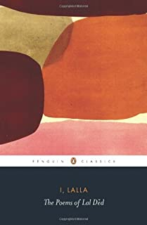 I, Lalla: The Poems of Lal Ded (Penguin Classics)