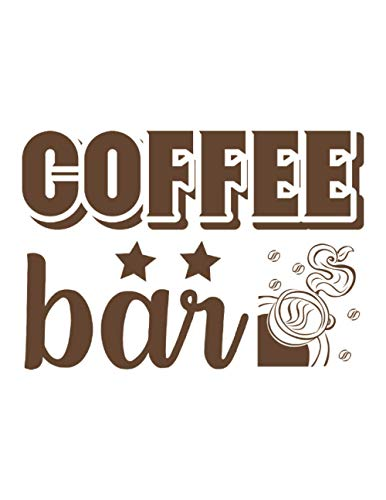 Coffee Bar: White Coffee Lover Notebook to Write in, Log & Rate Coffee Varieties, Flavors & Brewing Methods for Women and Men, Girls and Boys (Coffee Lover Books, Band 40)