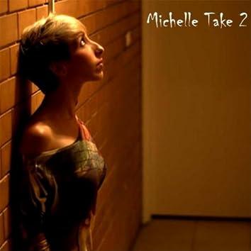 Michelle Take 2