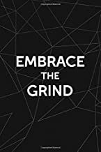 Embrace The Grind: All Purpose 6x9 Blank Lined Notebook Journal Way Better Than A Card Trendy Unique Gift Abstract Black Grind