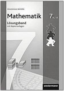 Mathematik Realschule Bayern 7 7.Jgst. Westermann Lösungsband Lehrerband