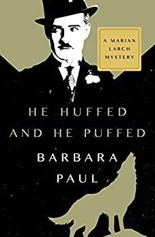 He Huffed and He Puffed (The Marian Larch Mysteries Book 2) by [Barbara Paul]
