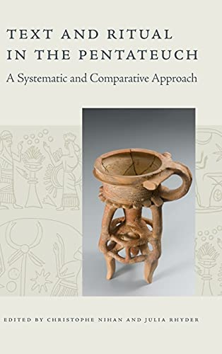 Compare Textbook Prices for Text and Ritual in the Pentateuch: A Systematic and Comparative Approach  ISBN 9781646021413 by Nihan, Christophe,Rhyder, Julia