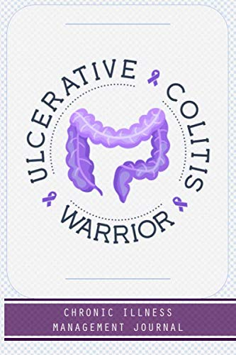 Ulcerative Colitis Warrior: Ulcerative Colitis awareness journal Book, A Daily Mood, Pain, Symptoms, Food.. Tracker book For Ulcerative Colitis survivors, Health and Wellbeing diary