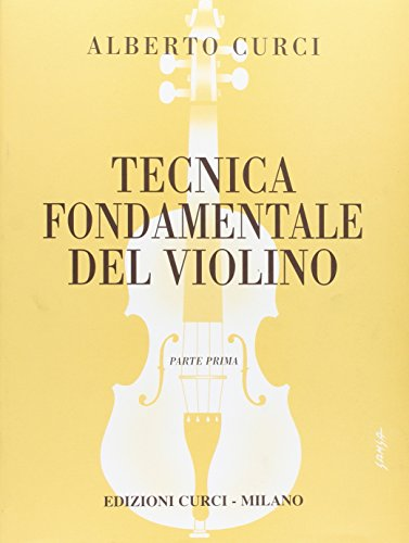 Tecnica fondamentale del . Violino Parte I. Per la scuola secondaria di primo grado. Per l'impianto razionale e moderno dell'allie. Vo. Parte I. Vol. 1