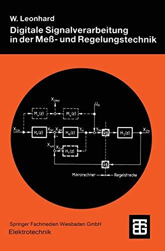 Digitale Signalverarbeitung in der Meß- und Regelungstechnik (Teubner Studienbücher Technik)