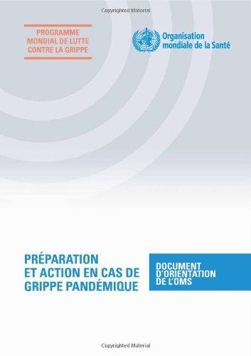 Preparation ET Action En Cas De Grippe Pandemique: Document D'orientation De L'oms