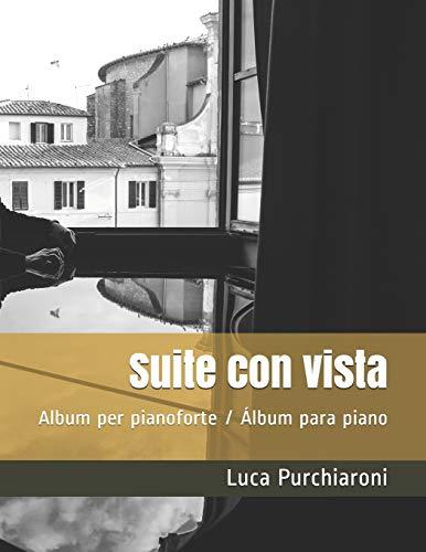 Suite con vista: Album per pianoforte / Álbum para piano