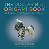 The Dollar Bill Origami Book: 30 Designs That Turn Money into Art (English Edition)