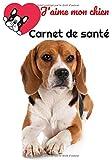 J'aime mon chien Carnet de Santé: Beagle | 130 pages | Carnet de santé | Vétérinaire | Suivi vétérinaire | Santé animale | Amour du chien | Histoire de votre chien | Avec ligne de notes |
