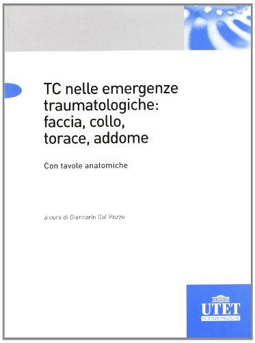 TC emergenze traumatologiche: faccia, collo, torace, addome