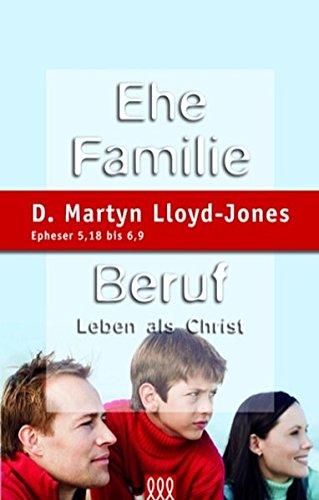 Ehe, Familie, Beruf: Leben als Christ (Leben im Glauben)