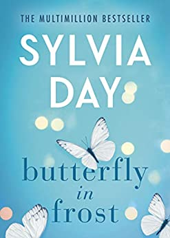 Butterfly in Frost by [Sylvia Day]