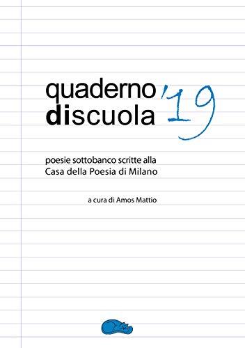 Quaderno di scuola '19: poesie sottobanco scritte alla  Casa della Poesia di Milano (quaderni di scuola Vol. 1)