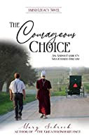 The Courageous Choice: An Amish Family's Shattered Dream