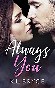 Always You: Best Friend's Older Brother Romance (Best For Last) by [K. L. Bryce]