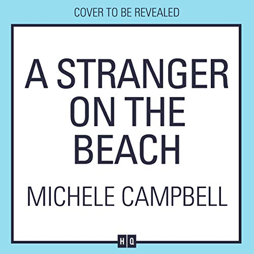 A Stranger on the Beach                   By:                                                                                                                                 Michele Campbell                               Narrated by:                                                                                                                                 January LaVoy                      Length: 10 hrs and 14 mins     Not rated yet     Overall 0.0