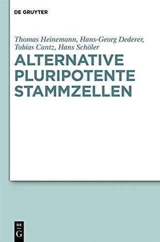 Alternative pluripotente Stammzellen: Naturwissenschaftliche Konzepte in der Perspektive von Ethik und Recht
