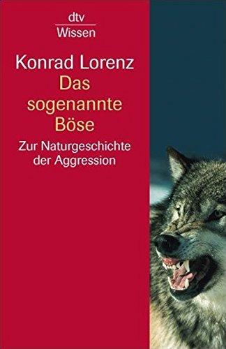 Das sogenannte Böse: Zur Naturgeschichte der Aggression by Konrad Lorenz (1998-02-01)