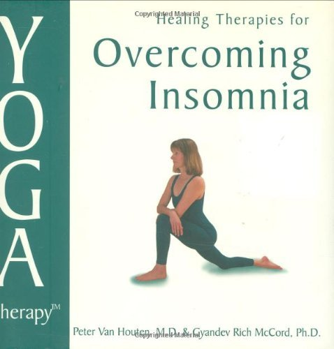 Yoga Therapy: Overcoming Insomnia by Peter Van Houten (2003-09-11)