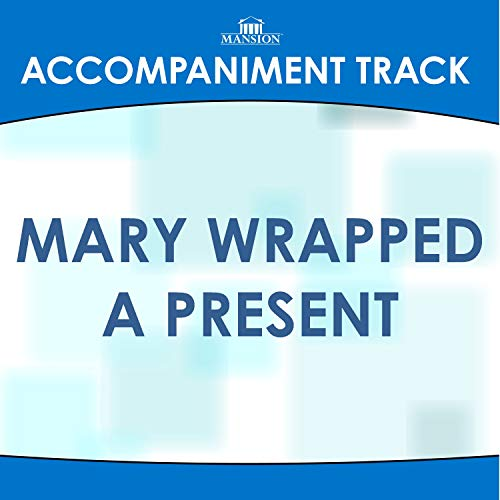 Mary Wrapped a Present (Low KeyF-F#-G Without Background Vocals)