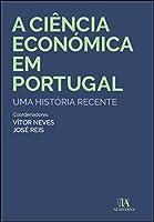 A Ciência Económica em Portugal (Portuguese Edition)