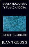 SANTA HOGAREÑA Y PLANCHADORA: HORROR-HEMOFICCIÓN