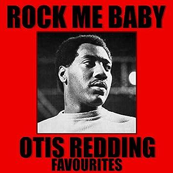 Rock Me Baby Otis Redding Favourites