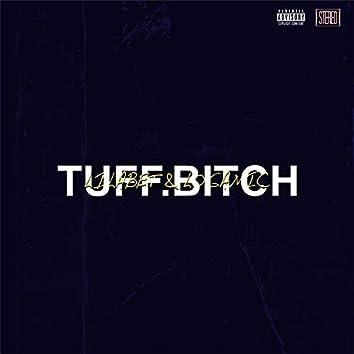 Tuff.Bitch