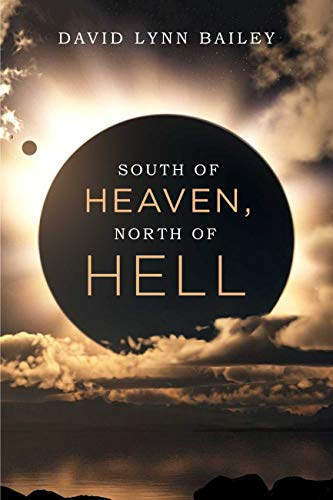 South of Heaven, North of Hell (English Edition)