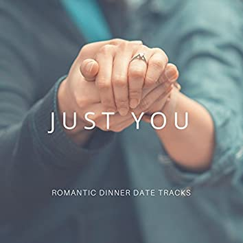 Just You - Romantic Dinner Date Tracks