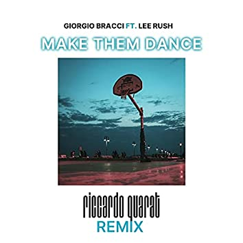 Make Them Dance (Riccardo Quàrat Remix)