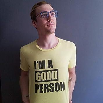 I'm a Good Person T-Shirt