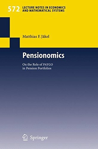 Pensionomics: On the Role of PAYGO in Pension Portfolios (Lecture Notes in Economics and Mathematical Systems) by Matthias F. J????kel (2009-02-22)