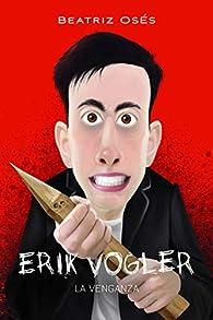 Erik Vogler: La Venganza, n.º 8 par Beatriz Osés