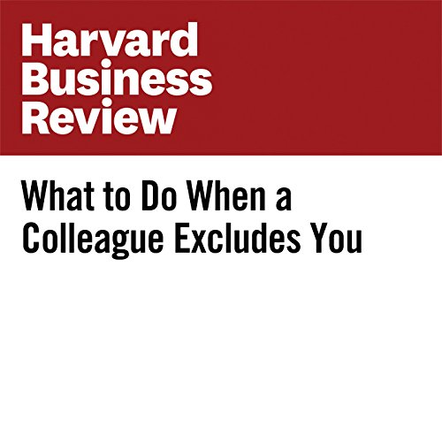 What to Do When a Colleague Excludes You copertina