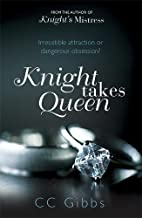 Knight Takes Queen (The Knight Trilogy) [Paperback] C C Gibbs